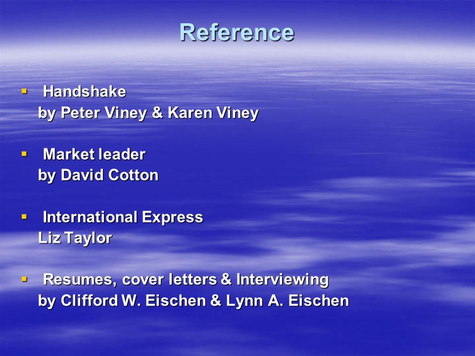 Reference  Handshake by Peter Viney & Karen Viney by Peter Viney & Karen Viney  Market leader by David Cotton by David Cotton  International Expres