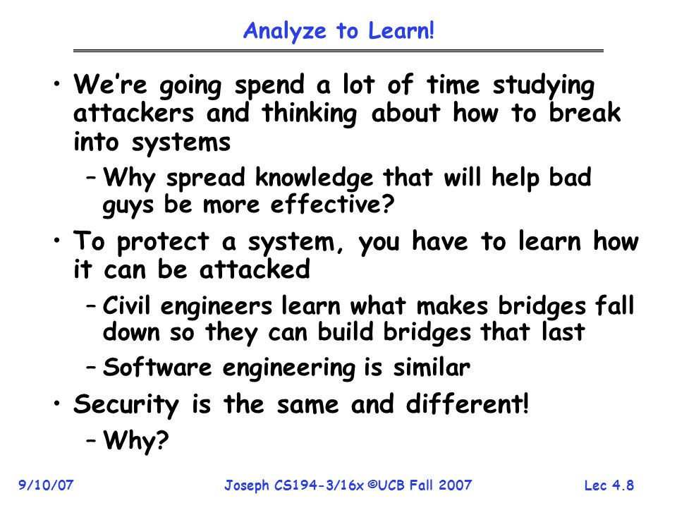 Lec 4.8 9/10/07Joseph CS194-3/16x ©UCB Fall 2007 Analyze to Learn.
