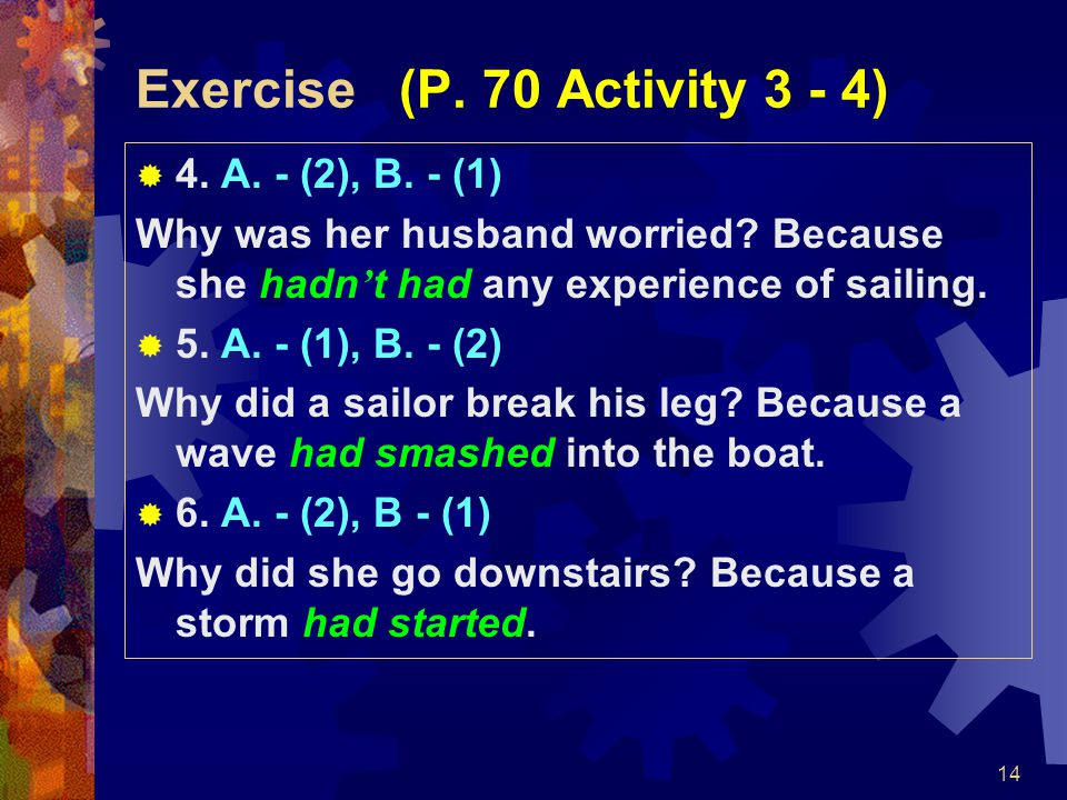 14 Exercise (P. 70 Activity 3 - 4)  4. A. - (2), B.