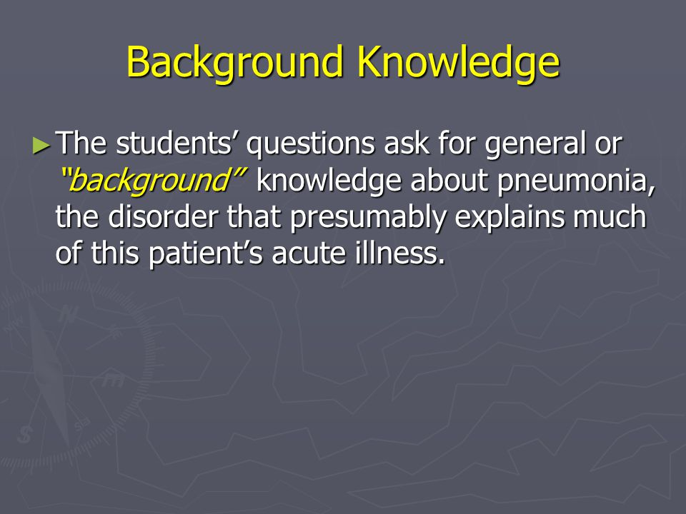 Background questions ► Ask for general knowledge about a disorder ► Have two essential components: 1.A question root (who, what, where, when, how, why) with a verb 2.A disorder, or an aspect of a disorder