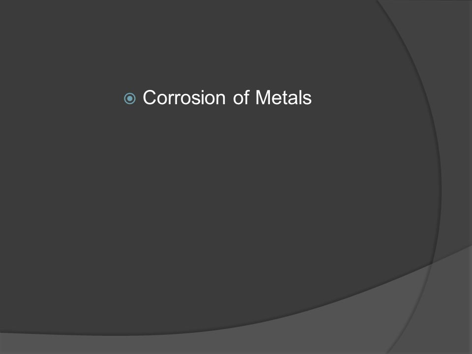  Corrosion of Metals