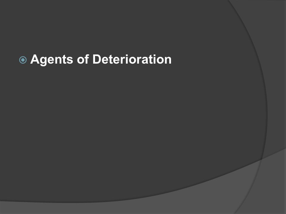  Agents of Deterioration