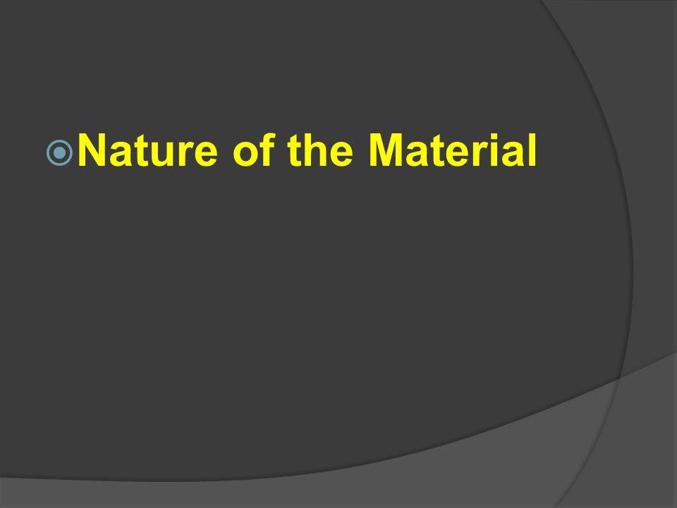  Nature of the Material