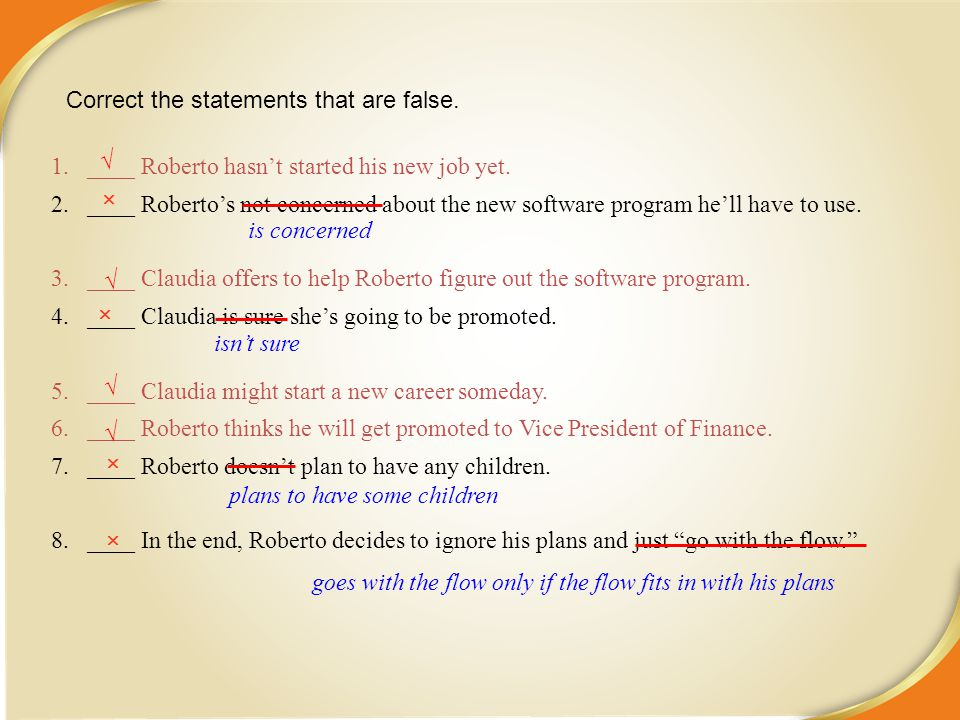 5/3/2015 1.____ Roberto hasn't started his new job yet. 2.____ Roberto's not concerned about the new software program he'll have to use. 3.____ Claudi