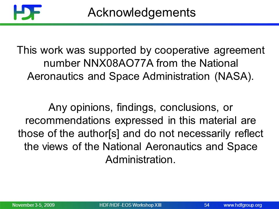 www.hdfgroup.org Acknowledgements This work was supported by cooperative agreement number NNX08AO77A from the National Aeronautics and Space Administr