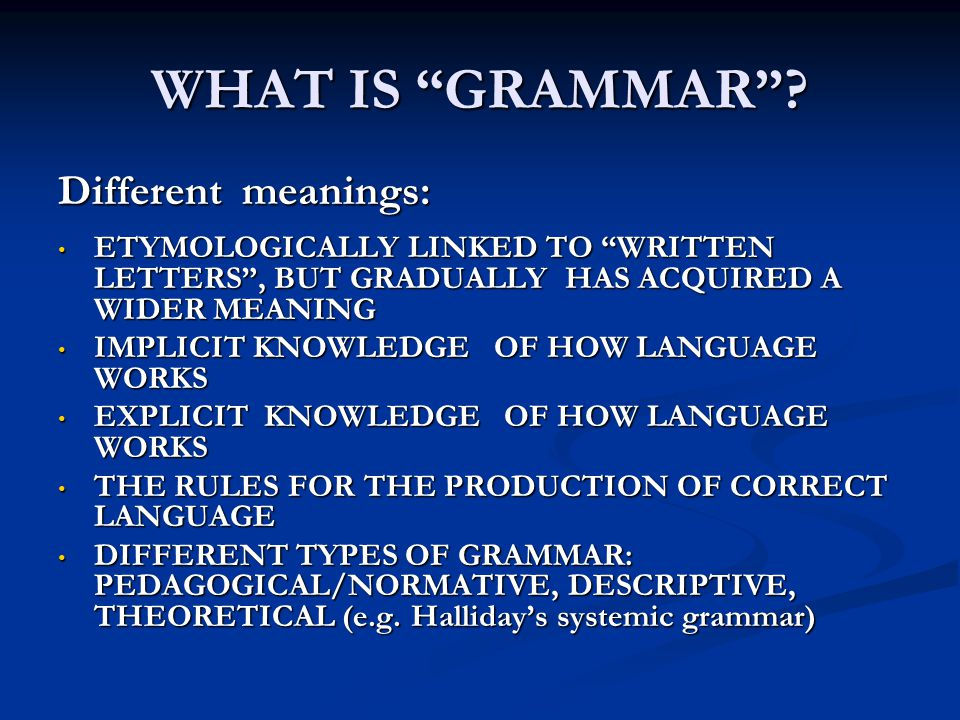 WHAT IS GRAMMAR MADE OF.