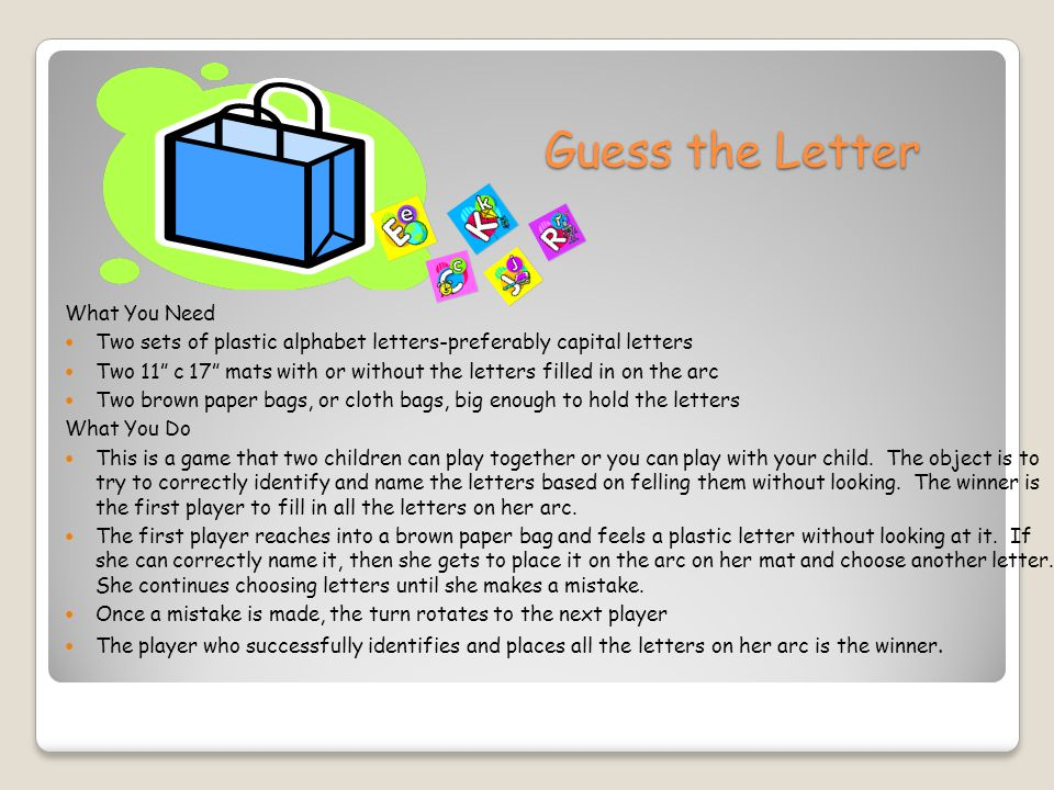 """Guess the Letter Guess the Letter What You Need Two sets of plastic alphabet letters-preferably capital letters Two 11"""" c 17"""" mats with or without the"""
