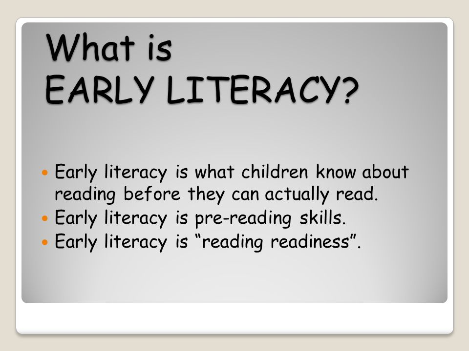 What is EARLY LITERACY.