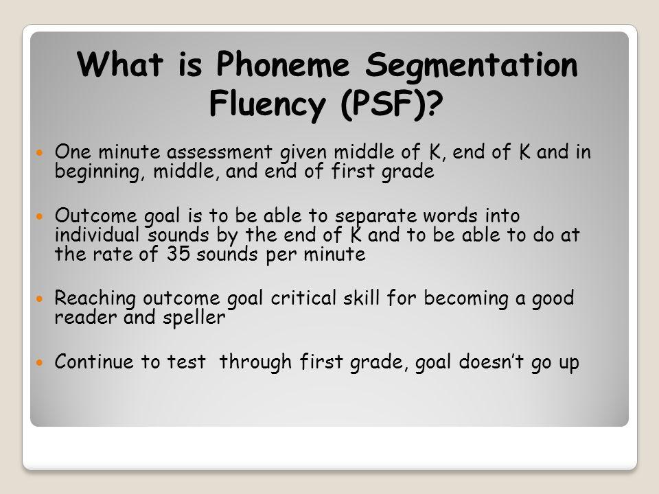 What is Phoneme Segmentation Fluency (PSF).