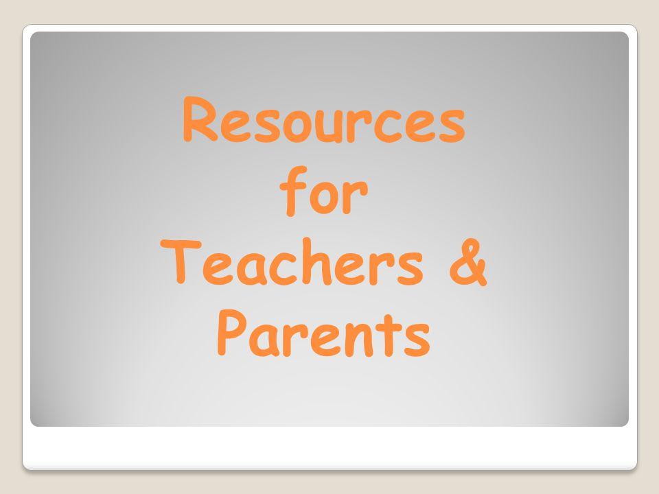 Resources for Teachers & Parents