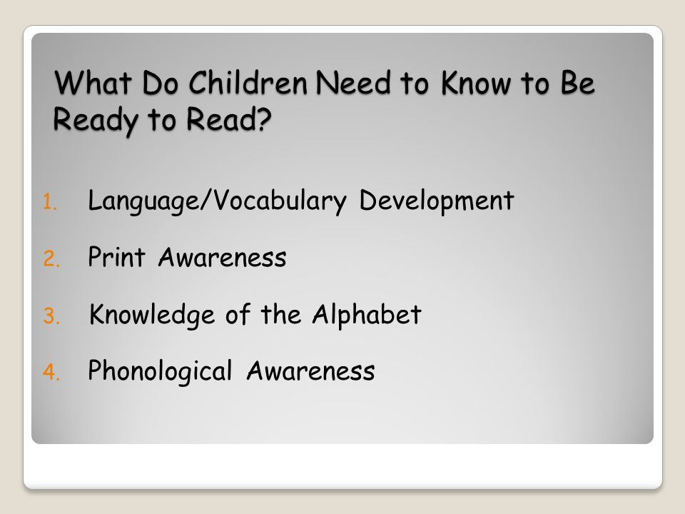 What Do Children Need to Know to Be Ready to Read.