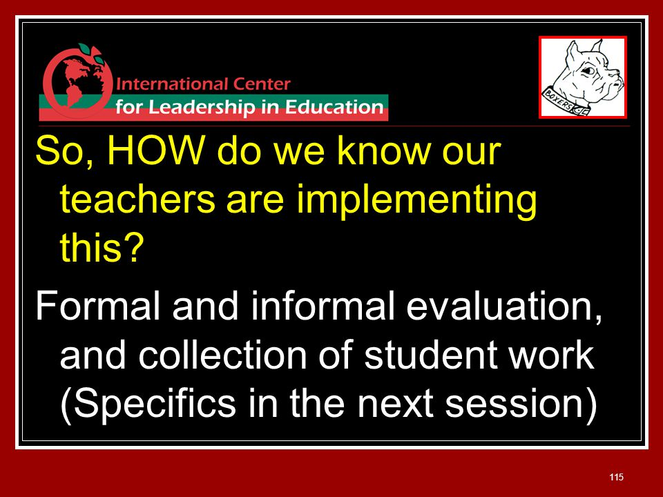 115 So, HOW do we know our teachers are implementing this.