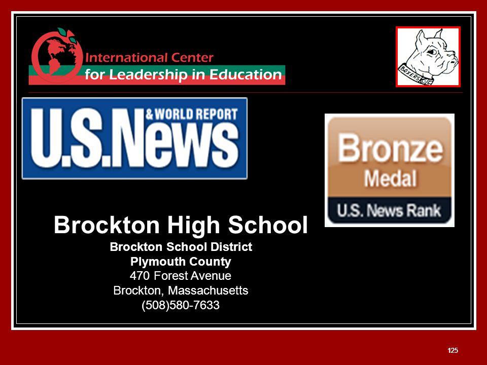 125 Brockton High School Brockton School District Plymouth County 470 Forest Avenue Brockton, Massachusetts (508)580-7633