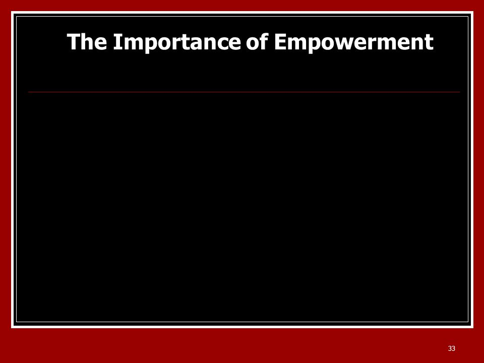 33 The Importance of Empowerment