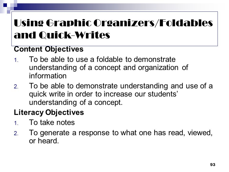 93 Using Graphic Organizers/Foldables and Quick-Writes Content Objectives 1.