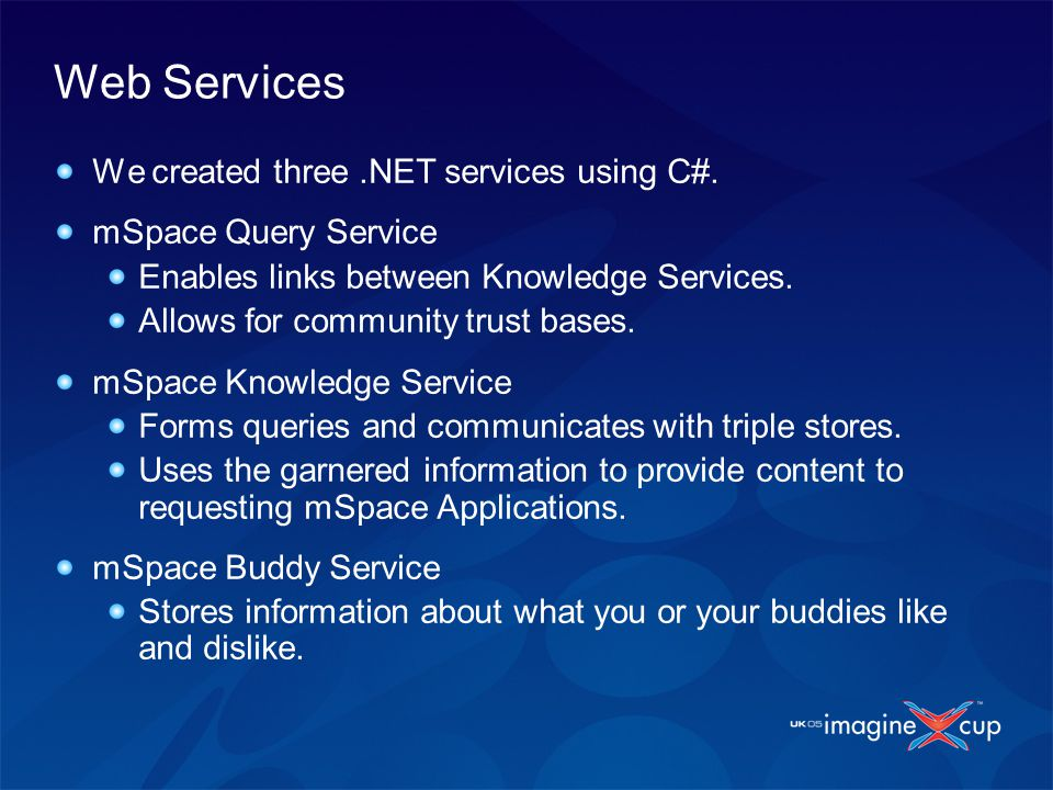 Web Services We created three.NET services using C#.