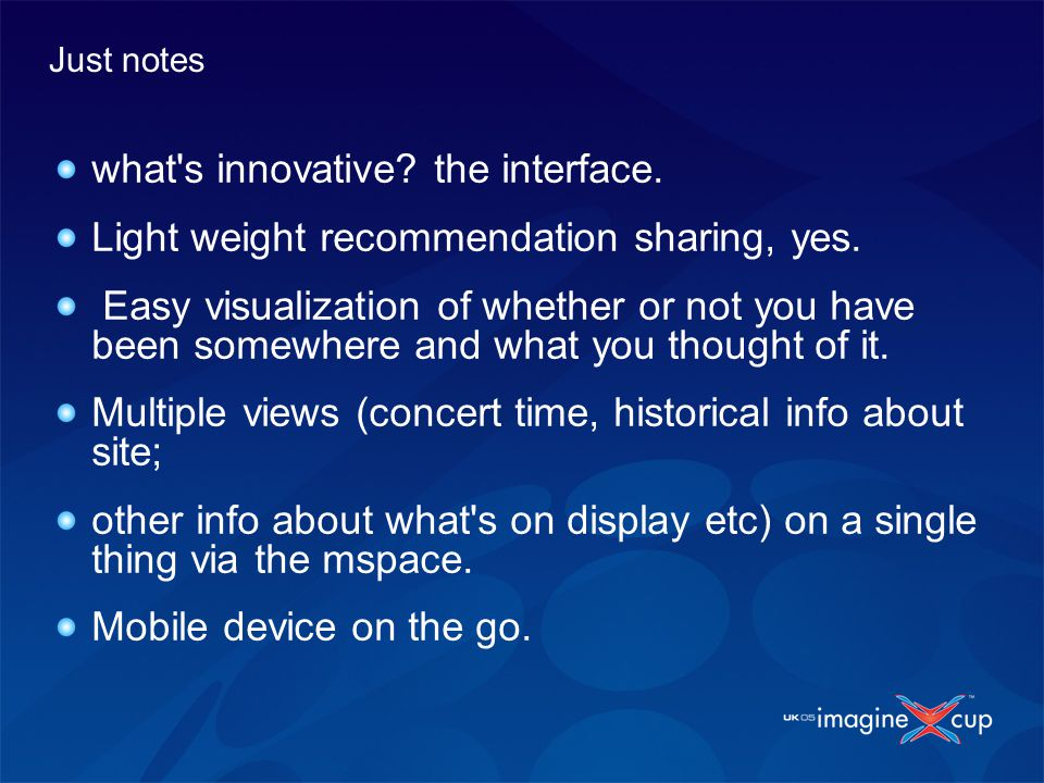 what s innovative. the interface. Light weight recommendation sharing, yes.
