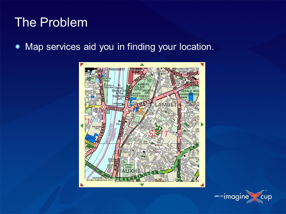 The Problem Map services aid you in finding your location.