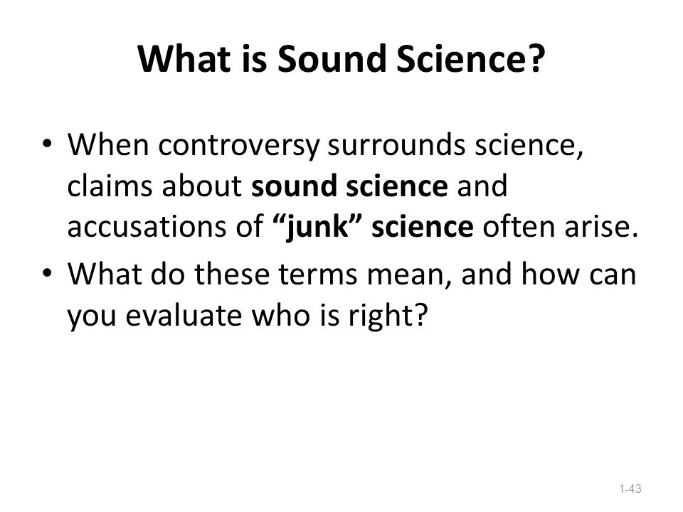 """What is Sound Science? When controversy surrounds science, claims about sound science and accusations of """"junk"""" science often arise. What do these ter"""