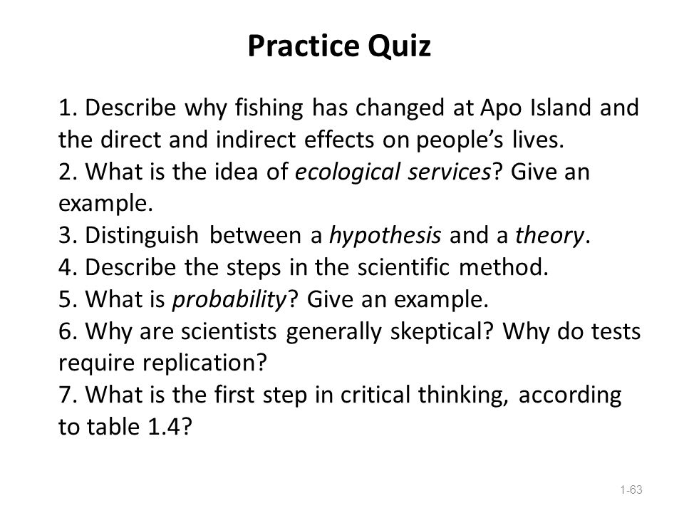 Practice Quiz 1-63 1. Describe why fishing has changed at Apo Island and the direct and indirect effects on people's lives. 2. What is the idea of eco