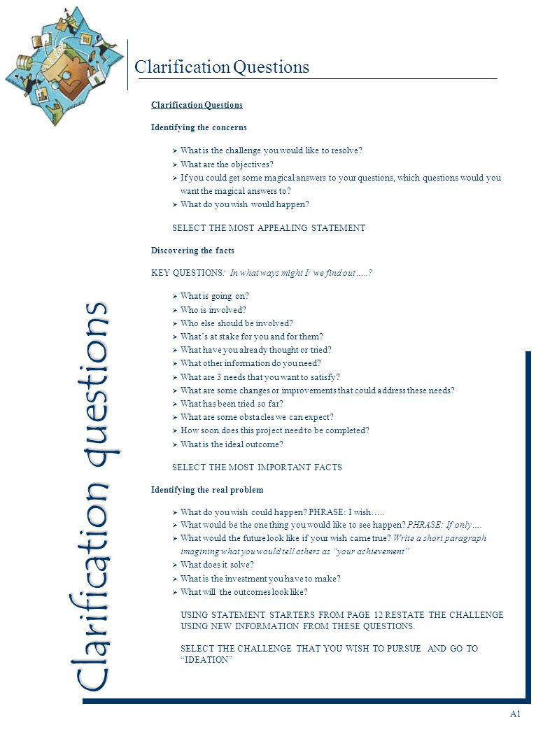 Clarification Questions Identifying the concerns  What is the challenge you would like to resolve.