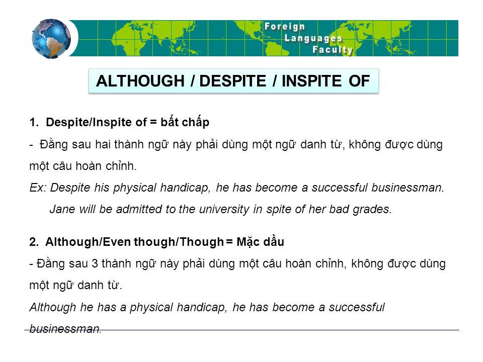 ALTHOUGH / DESPITE / INSPITE OF 1.
