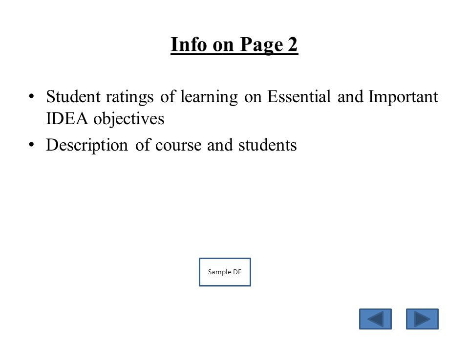 Info on Page 2 Student ratings of learning on Essential and Important IDEA objectives Description of course and students Sample DF