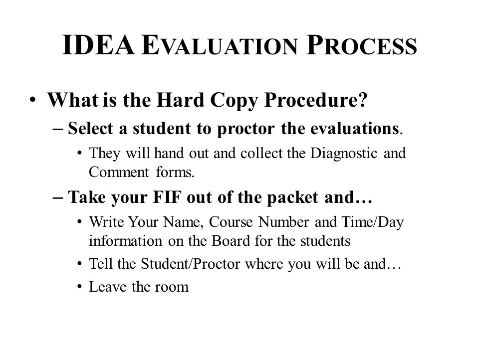 IDEA E VALUATION P ROCESS What is the Hard Copy Procedure.