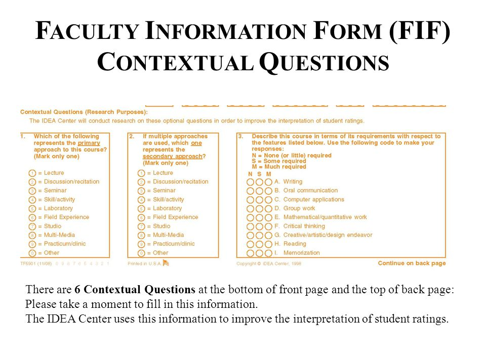 F ACULTY I NFORMATION F ORM (FIF) C ONTEXTUAL Q UESTIONS There are 6 Contextual Questions at the bottom of front page and the top of back page: Please take a moment to fill in this information.