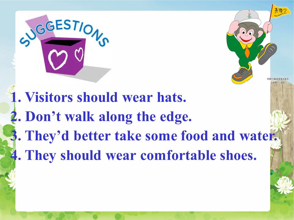 1. Visitors should wear hats. 2. Don't walk along the edge.