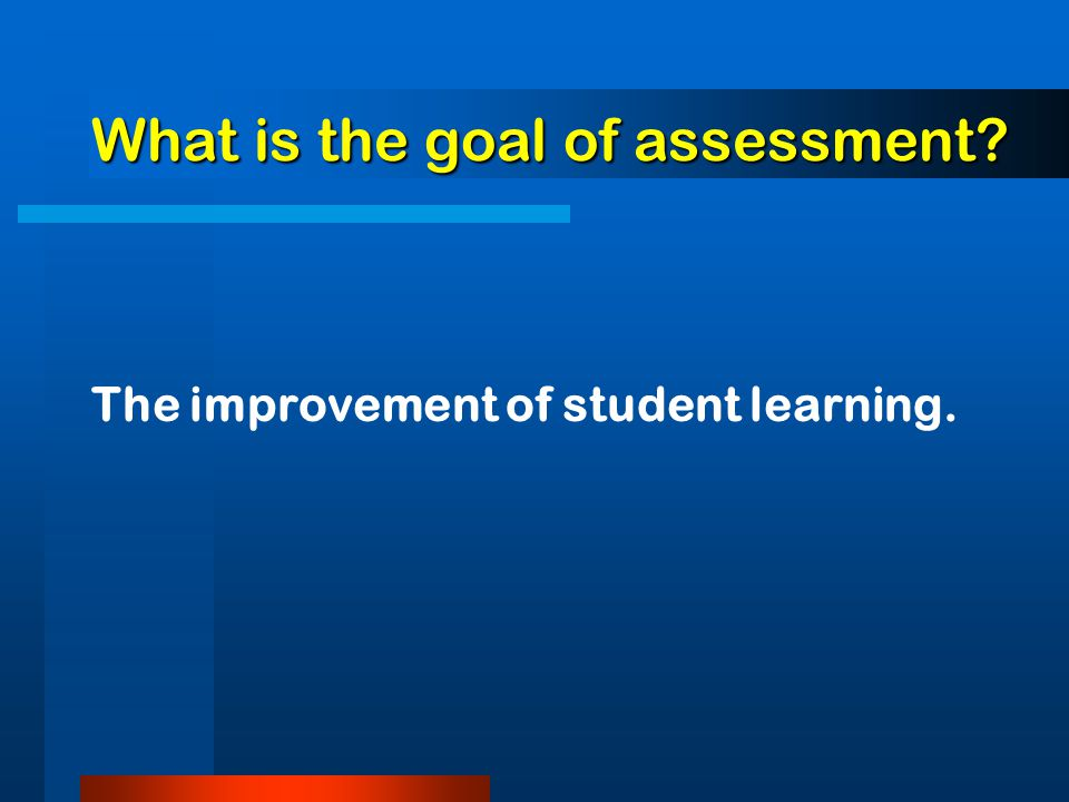 How do I start assessment in my classes.( See the Six Easy Steps handout 1.