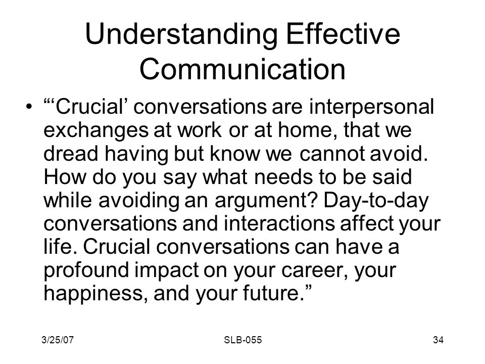 3/25/07SLB-05533 Understanding Effective Communication We all make mistakes, but those who control their tongue can also control themselves in every other way. Jas 3:2 (NLT) Be gracious in your speech.