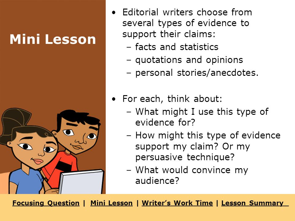 Focusing QuestionFocusing Question | Mini Lesson | Writer's Work Time | Lesson SummaryMini LessonWriter's Work TimeLesson Summary Writer's Work Time 1.Use the Types of Evidence section of your Evidence Planner (Handout 1.1a).
