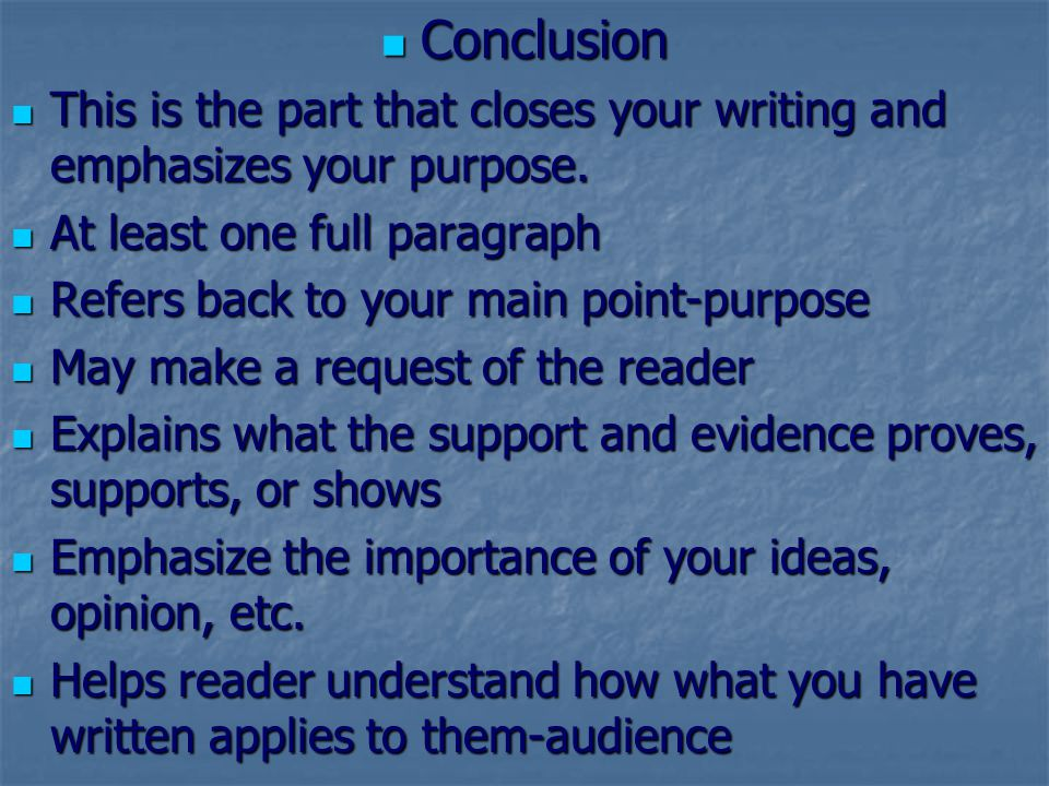 Conclusion Conclusion This is the part that closes your writing and emphasizes your purpose. This is the part that closes your writing and emphasizes