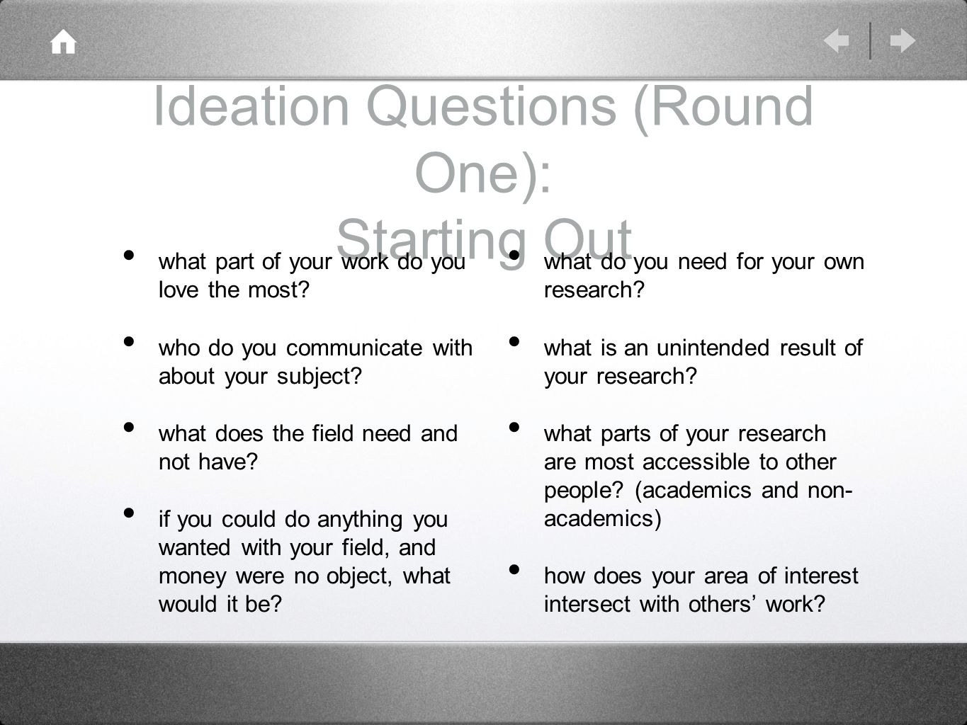 Ideation Questions (Round One): Starting Out what part of your work do you love the most.