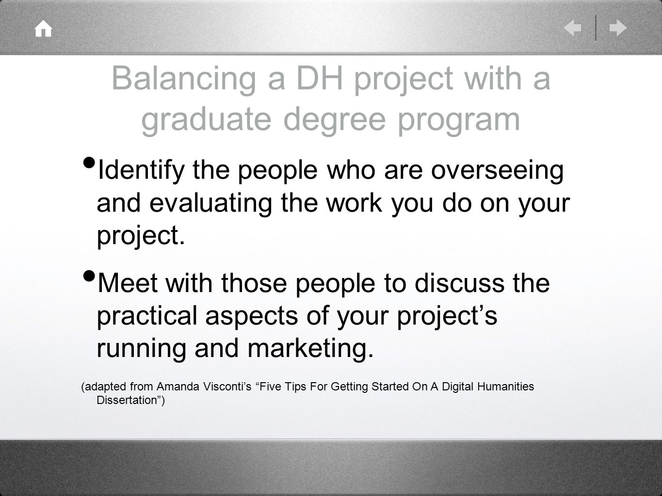 Balancing a DH project with a graduate degree program Identify the people who are overseeing and evaluating the work you do on your project.
