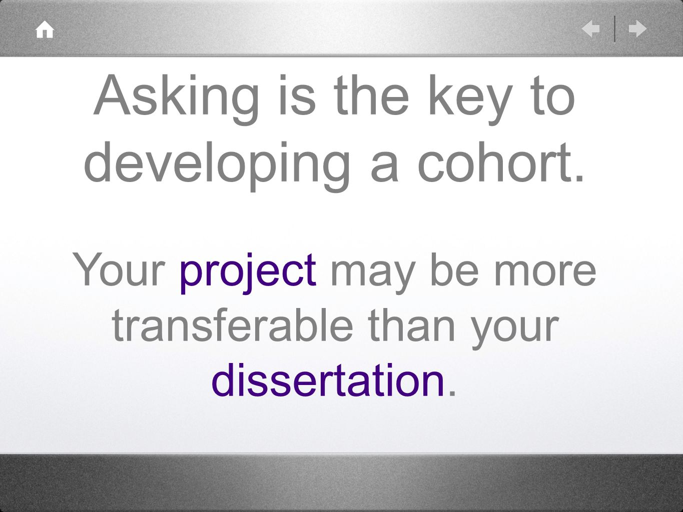 Asking is the key to developing a cohort.