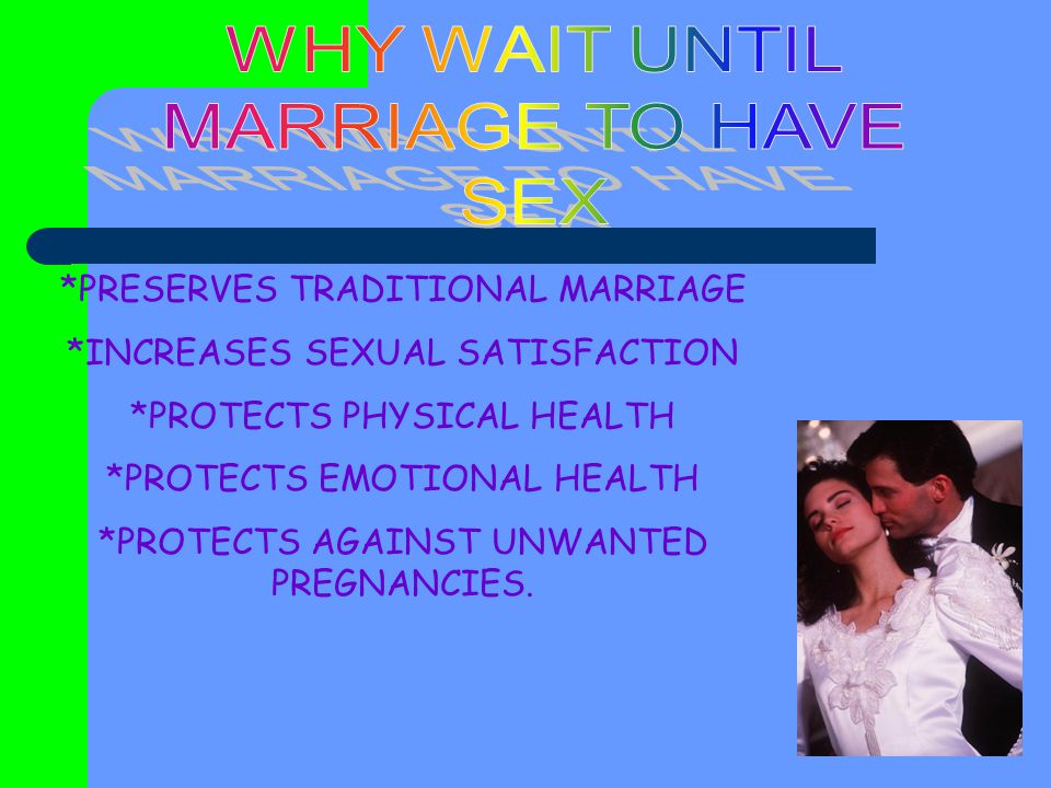 *PRESERVES TRADITIONAL MARRIAGE *INCREASES SEXUAL SATISFACTION *PROTECTS PHYSICAL HEALTH *PROTECTS EMOTIONAL HEALTH *PROTECTS AGAINST UNWANTED PREGNANCIES.