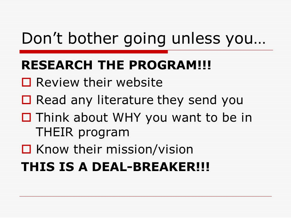 Don't bother going unless you… RESEARCH THE PROGRAM!!.