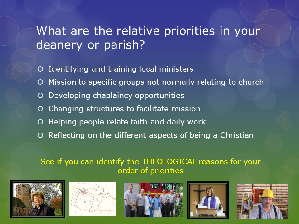 What are the relative priorities in your deanery or parish.