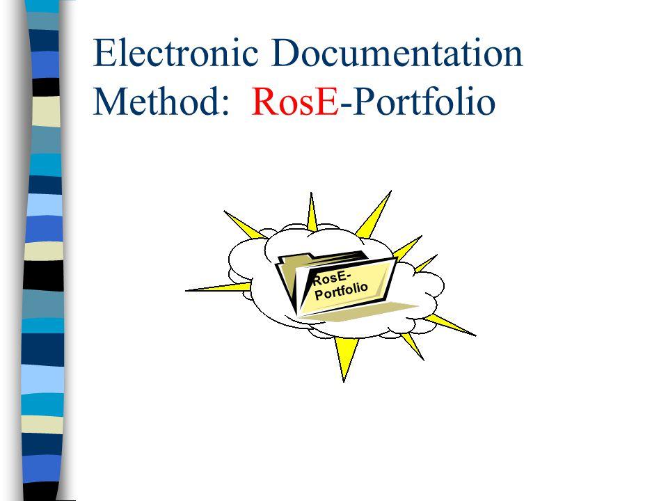 Electronic Documentation Method: RosE-Portfolio RosE- Portfolio