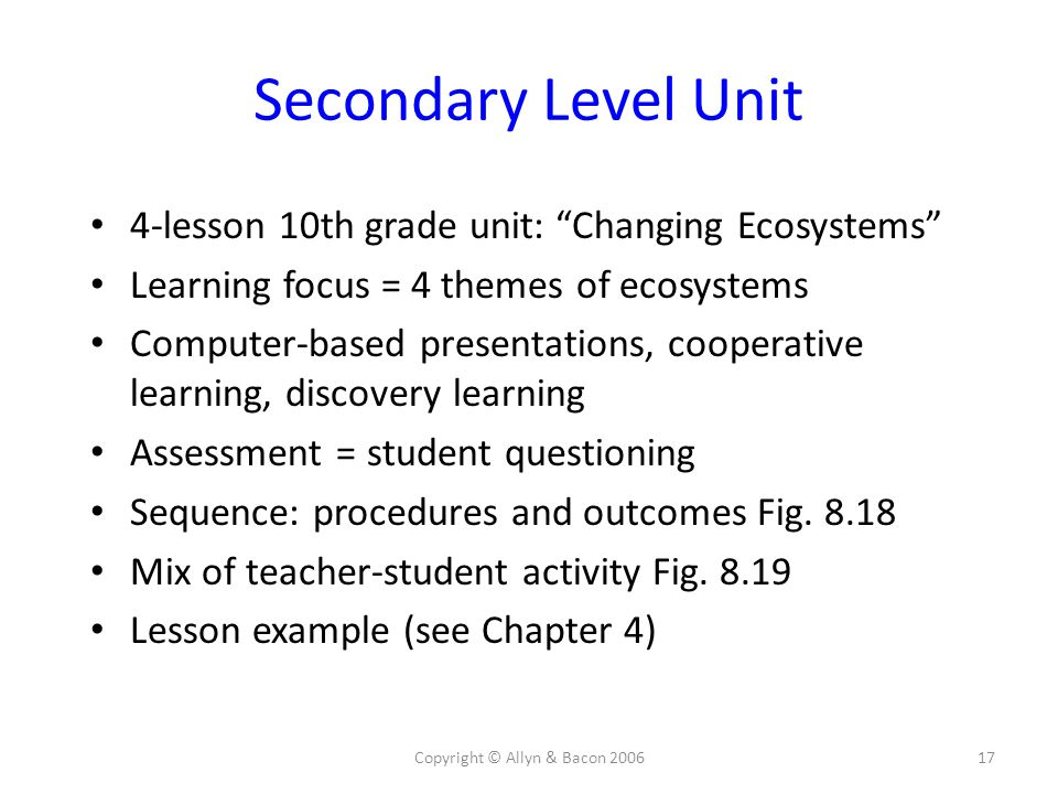 """Copyright © Allyn & Bacon 200617 Secondary Level Unit 4-lesson 10th grade unit: """"Changing Ecosystems"""" Learning focus = 4 themes of ecosystems Computer"""