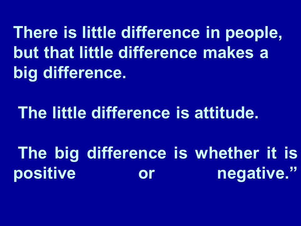 THE ATTITUDE-BEHAVIOR LINK Attitude is the way we think, feel and act.
