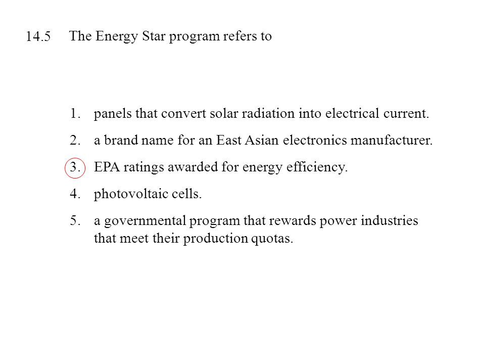 The Energy Star program refers to 1.panels that convert solar radiation into electrical current. 2.a brand name for an East Asian electronics manufact