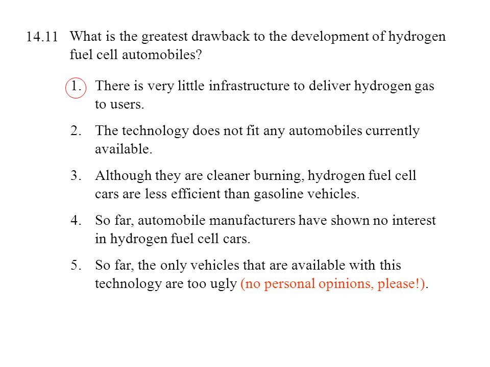 What is the greatest drawback to the development of hydrogen fuel cell automobiles? 1.There is very little infrastructure to deliver hydrogen gas to u