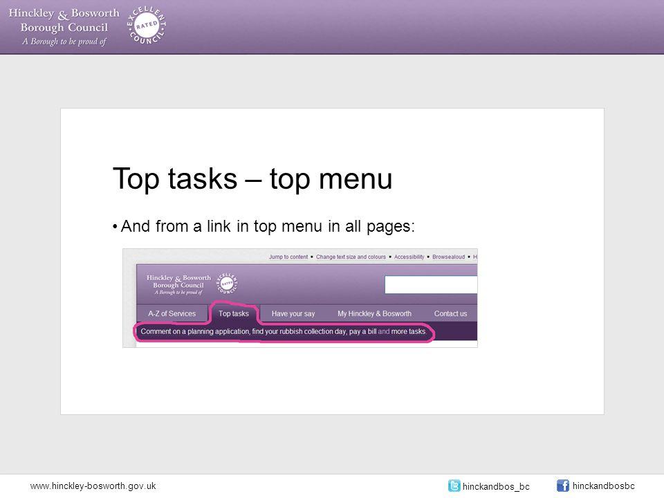 Top tasks – top menu And from a link in top menu in all pages: www.hinckley-bosworth.gov.uk hinckandbos_bc hinckandbosbc