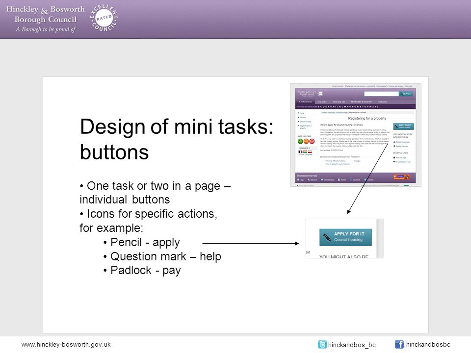 Design of mini tasks: buttons One task or two in a page – individual buttons Icons for specific actions, for example: Pencil - apply Question mark – h