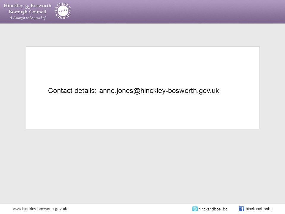Contact details: anne.jones@hinckley-bosworth.gov.uk www.hinckley-bosworth.gov.uk hinckandbos_bc hinckandbosbc