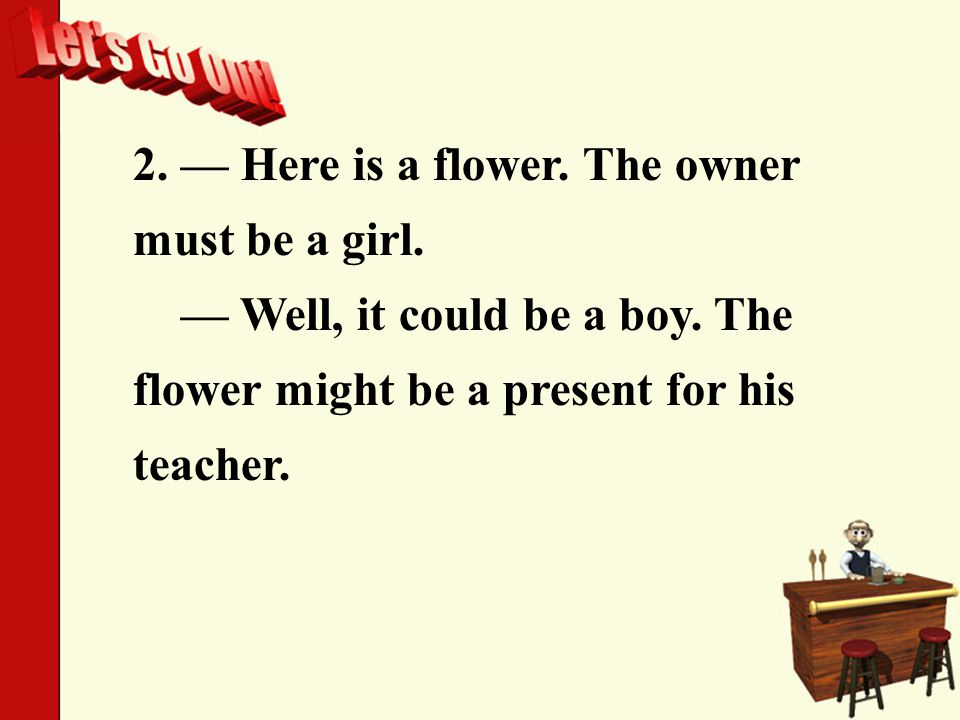 2. — Here is a flower. The owner must be a girl.