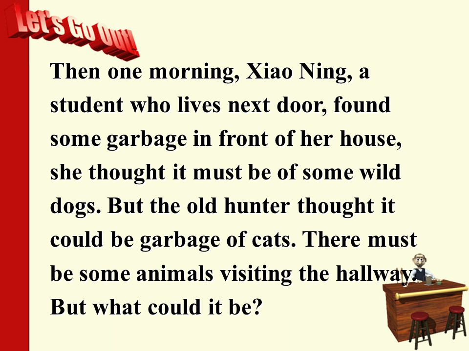 Then one morning, Xiao Ning, a student who lives next door, found some garbage in front of her house, she thought it must be of some wild dogs.